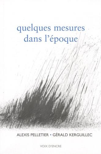 Alexis Pelletier - Quelques mesures dans l'époque.