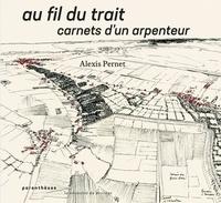 Alexis Pernet - Au fil du trait - Carnets d'un arpenteur.