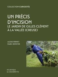Alexis Pernet et Marc Deneyer - Un précis d'incision - Le jardin de Gilles Clément à la Vallée (Creuse).