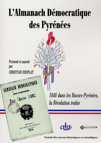 Alexis Peyret et Julien Lamaignère - L'Almanach Démocratique des Pyrénées (1850) - 1848 dans les Basses-Pyrénées, la Révolution trahie.
