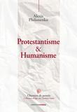Alexis Philonenko - Humanisme & protestantisme.