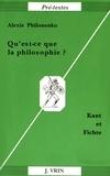 Alexis Philonenko - Qu'est-ce que la philosophie ? - Kant et Fichte.