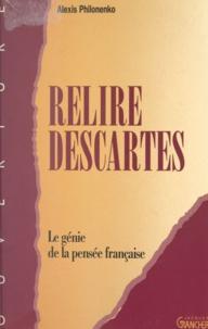 Alexis Philonenko et Daniel Béresniak - Relire Descartes.