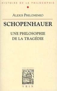 Alexis Philonenko - Schopenhauer. - Une philosophie de la tragédie.