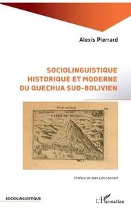 Télécharger des livres électroniques ipad Sociolinguistique historique et moderne du Quechua sud-bolivien en francais CHM PDF par Alexis Pierrard 9782343182001