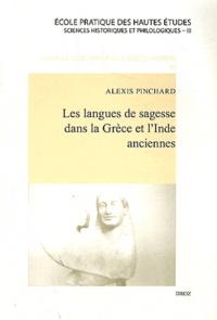 Alexis Pinchard - Les langues de sagesse dans la Grèce et l'Inde anciennes.
