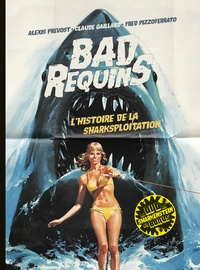 Bad requins - Lhistoire de la sharksploitation.pdf