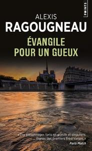 Alexis Ragougneau - Evangile pour un gueux.