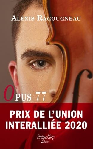 Alexis Ragougneau - Opus 77.
