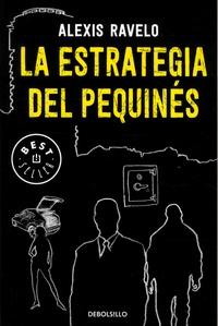 Alexis Ravelo - La estrategia del pequinés.