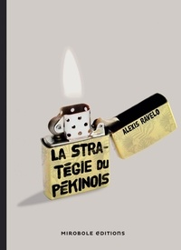 Alexis Ravelo - La stratégie du pékinois.