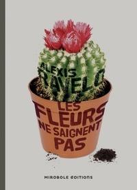 Alexis Ravelo - Les fleurs ne saignent pas.