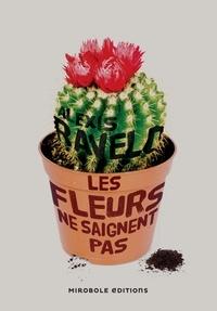 Alexis Ravelo et Amandine Py - Les fleurs ne saignent pas.