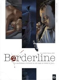 Alexis Robin et Nathalie Berr - Borderline Tome 2 : N'oublie pas de me dire adieu.