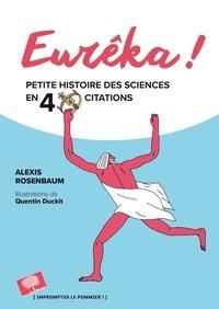 Alexis Rosenbaum - Eurêka ! - Petites histoires des sciences en 40 citations.