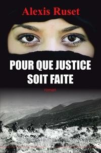 Alexis Ruset - Pour que justice soit faite.