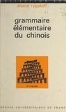 Alexis Rygaloff et André Martinet - Grammaire élémentaire du chinois.