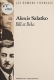 Alexis Salatko - Bill et Bela.