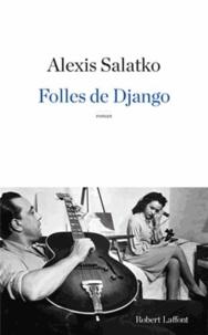 Alexis Salatko - Folles de Django.