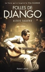 Alexis Salatko - Roman  : Folles de Django.