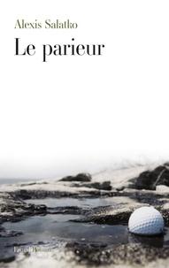 Alexis Salatko - Le parieur.