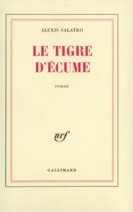 Alexis Salatko - Le Tigre d'écume.