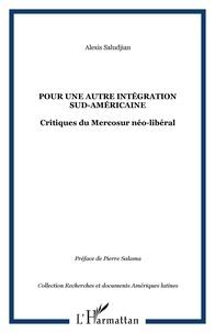 Alexis Saludjian - Pour une autre intégration sud-américaine : critique du Mercosur néo-libéral.