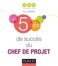 Alexis Sgaros et Pia de Buchet - Les 5 clés de succès du chef de projet.