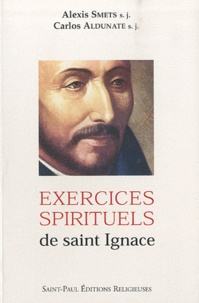 Alexis Smets et Carlos Aldunate - Exercices spirituels de saint Ignace.