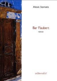 Alexis Stamatis - Bar Flaubert.