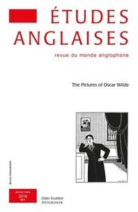 Alexis Tadié - Études anglaises - N°1/2016 - The Pictures of Oscar Wilde.