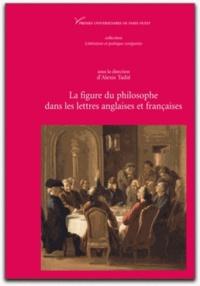 Alexis Tadié - La figure du philosophe dans les lettres anglaises (XVIe-XVIIIe siècles).