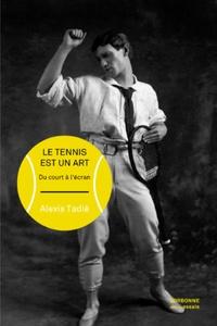 Alexis Tadié - Le tennis est un art - Du court à l'écran.