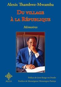 Alexis Thambwe-Mwamba - Du village à la République.