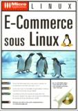 Alexis Thomas et Laurent Demarret - E-commerce sous Linux. 1 Cédérom