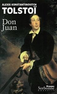 Alexis Tolstoï - Don Juan.