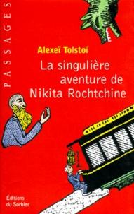 Alexis Tolstoï - La singulière aventure de Nikita Rochtchine.