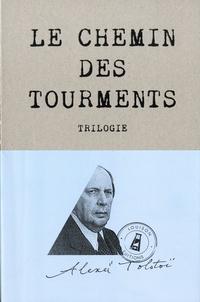 Alexis Tolstoï - Le chemin des tourments - Trilogie.