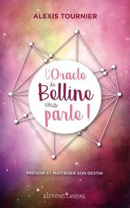 Alexis Tournier - L'oracle de Belline vous parle !.