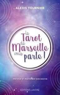 Alexis Tournier - Le tarot de Marseille vous parle !.