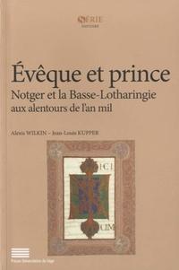 Evêque et prince - Notger et la Basse-Lotharingie aux alentours de lan mil.pdf