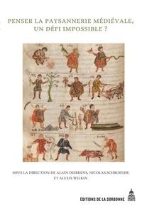 Alexis Wilkin et Alain Dierkens - Penser la paysannerie médiévale, un défi impossible ? - Reccueil d'études offert à Jean-Pierre Devroey.