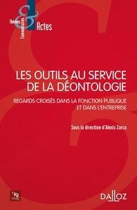 Alexis Zarca - Les outils au service de la déontologie - Regards croisés dans la fonction publique et dans l'entreprise.
