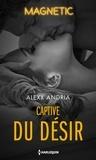 Alexx Andria - Captive du désir.