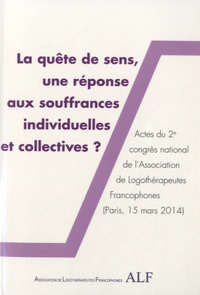 ALF - La quête de sens, une réponse aux souffrances individuelles et collectives ?.