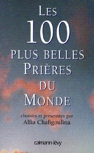 Alfia Chafigoulina - Les 100 plus belles prières du monde.