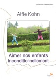 Alfie Kohn - Aimer nos enfants inconditionnellement.