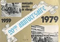 Alfiéro Belardi et Armand Sacconi - 20e anniversaire de la municipalité ouvrière de Villerupt, 1959-1979.