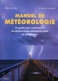 Alfio Giuffrida et Girolamo Sansosti - Manuel de météorologie - Un guide pour comprendre les phénomènes atmosphériques et climatiques.