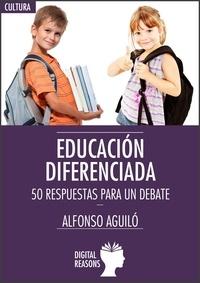 Alfonso Aguiló Pastrana - Educación diferenciada - 50 respuestas para un debate.